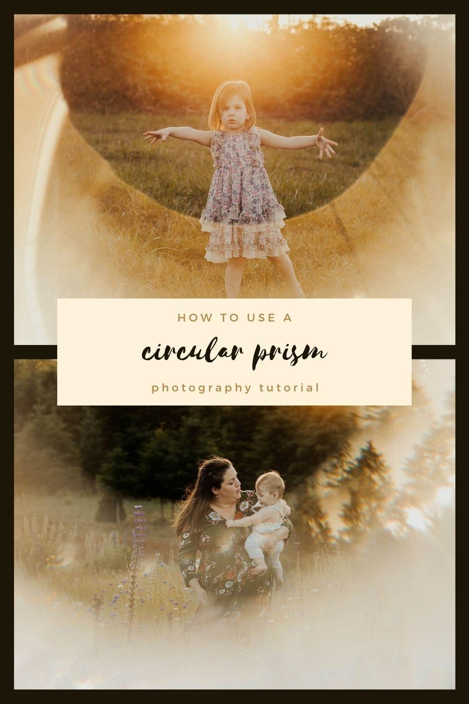 creative photography ideas with a circular prism